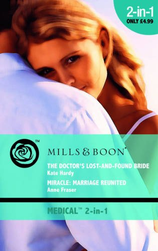 book cover of Doctor\'s Lost-and Found Bride / Miracle: Marriage Reunited