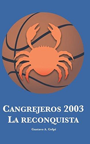 [EBOOK] Cangrejeros 2003: La Reconquista (Spanish Edition)<br />[D.O.C]