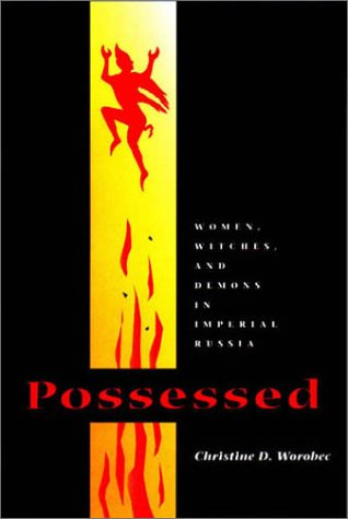 Possessed: Women, Witches, and Demons in Imperial Russia pdf