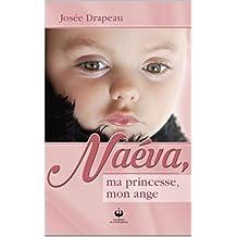 Naéva, ma princesse, mon ange (French Edition)
