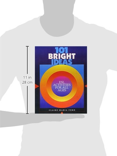 101 Bright Ideas: ESL Activities for All Ages: Claire Maria Ford ...