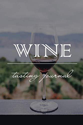 Wine Tasting Journal - Notebook Diary for Wine Enthusiasts: Perfect for Making Detailed Notes or Jotting Down a Few Quick Points
