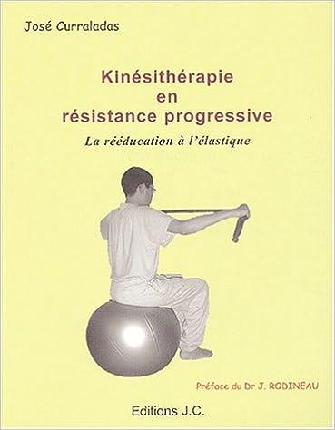 Livre Kinésithérapie en résistance progressive. : La rééducation à l'élastique pdf