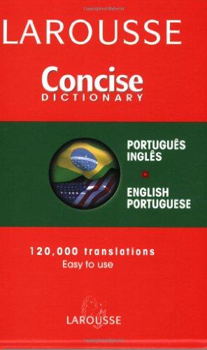 Larousse Concise Dictionary: Portuguese, English,...