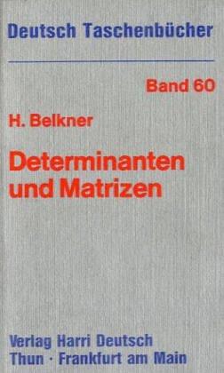Deutsch Taschenbücher, Nr.60, Determinanten und Matrizen