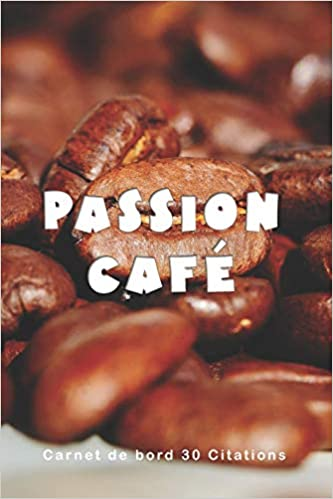Descargar Utorrent Español Passion Café - Carnet De Bord 30 Citations: Cahier Journal Epub Patria