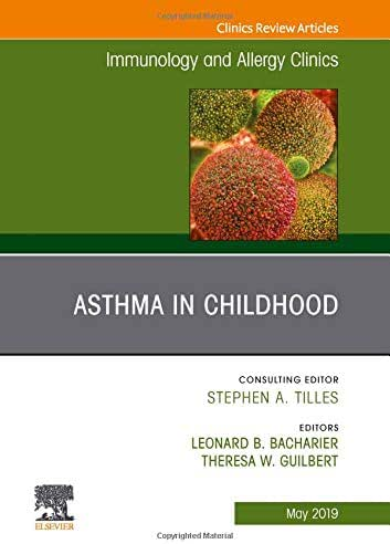 Asthma in Early Childhood, An Issue of Immunology and Allergy Clinics of North America (The Clinics: Internal Medicine)