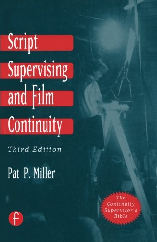 Script Supervising and Film Continuity, Third Edition