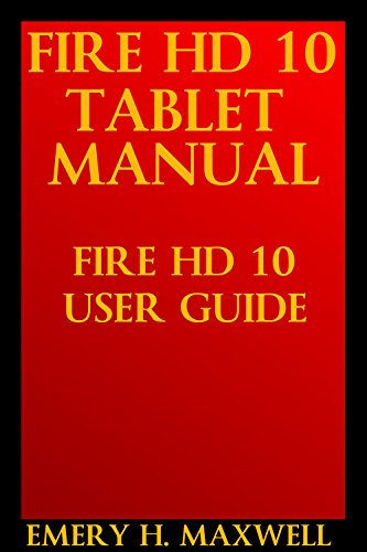 Fire hd 10 tablet manual fire hd 10 user guide emery h maxwell fire hd 10 tablet manual fire hd 10 user guide by maxwell emery fandeluxe Images