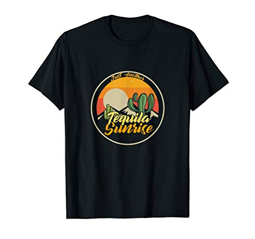 Just Another Tequila Sunrise  T-Shirt