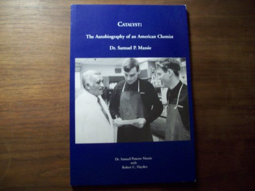 Catalyst: The Autobiography of an American Chemist Dr. Samuel P. Massie
