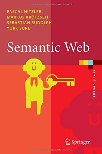 Semantic Web: Grundlagen (eXamen.press) (German Edition) Taschenbuch – 30. Oktober 2007 Pascal Hitzler Markus Krötzsch Sebastian Rudolph York Sure