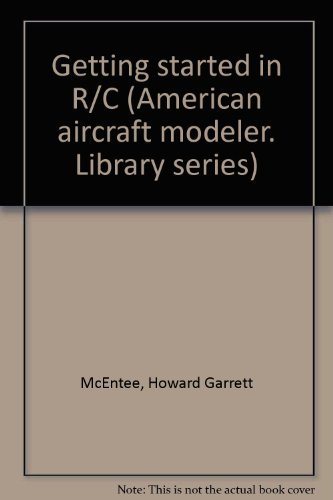 Getting started in R/C (American aircraft modeler. Library series)