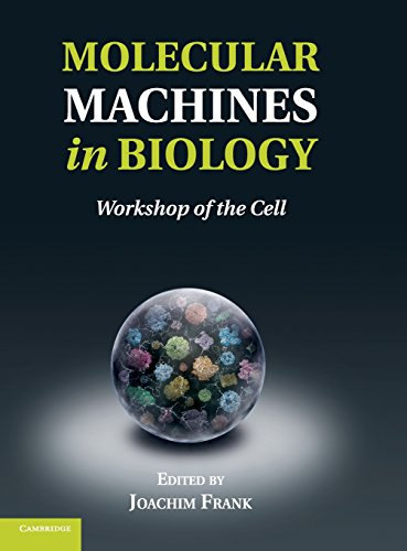 Molecular Machines in Biology: Workshop of the Cell