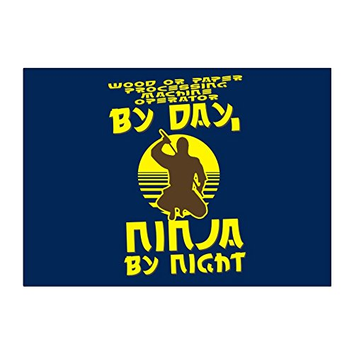 Wood Or Paper Processing Machine Operator by day, ninja by night x4 (Paper Processing Machine)