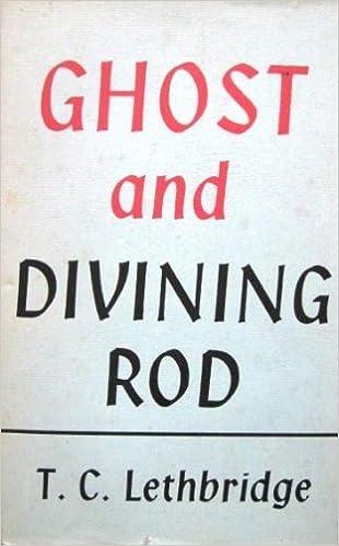 Ghost and Divining Rod: Lethbridge, Thomas Charles: Amazon.com: Books