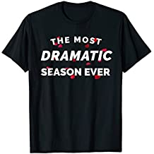 The Most Dramatic Season Ever Bachelor Bachelorette T-shirt