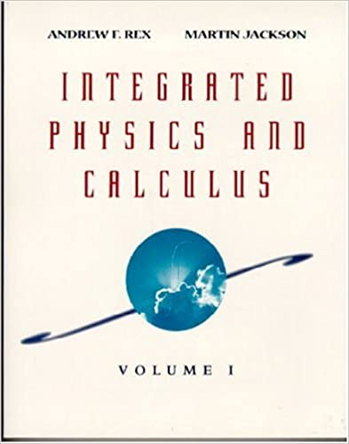 Integrated Physics and Calculus, Volume 1: Andrew Rex