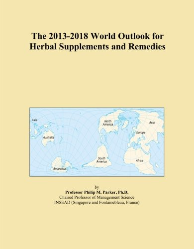 The 2013-2018 World Outlook for Herbal Supplements and Remedies