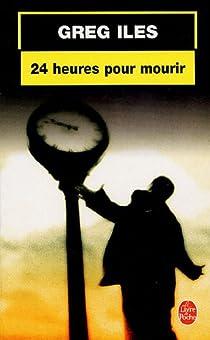 24 heures pour mourir par Iles