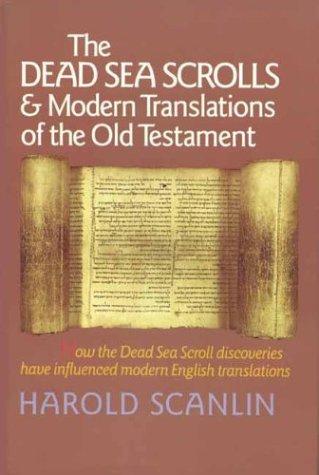 The Dead Sea Scrolls & Modern Translations of the Old Testament (Best Dead Sea Scrolls Translation)