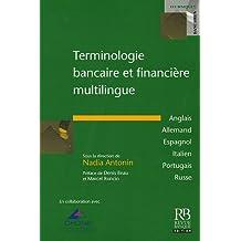 TERMINOLOGIE BANCAIRE ET FINANCIÈRE MULTILINGUE (ANGLAIS/ALLEMAND/ESPAGNOL/ITALIEN/PORTUGUAIS/RUSSE)