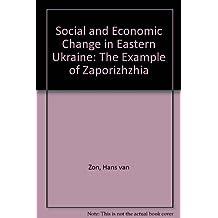 Social and Economic Change in Eastern Ukraine: The Example of Zaporizhzhya