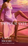 In Your Eyes: A Novel