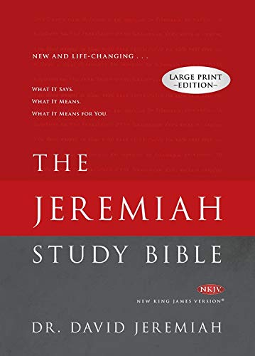 David King Letter - The Jeremiah Study Bible Large Print Edition: What It Says. What It Means. What It Means For You.