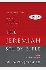 The Jeremiah Study Bible Large Print Edition: What It Says. What It Means. What It Means For You. Hardcover