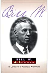 Bill W.: My First 40 Years - An Autobiography Hardcover