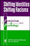 Shifting Identities Shifting Racisms : A Feminism and Psychology Reader, , 0803977875
