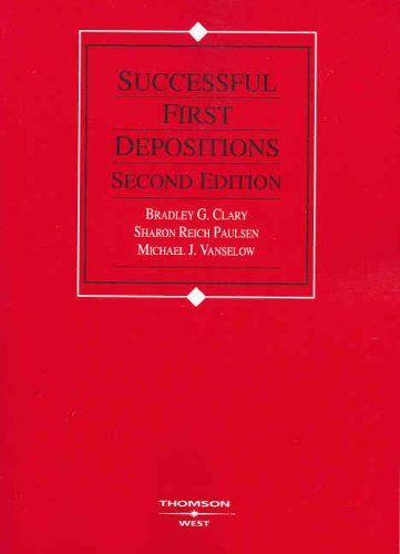 Successful First Depositions, Second Edition (American Casebook Series)