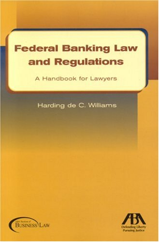 Download Federal Banking Law & Regulations: A Handbook for Lawyers pdf