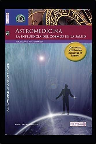 ASTRO MEDICINA: La influencia del cosmos en la salud ...
