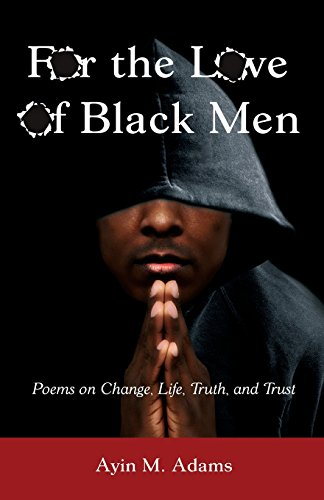 Search : For The Love of Black Men: Poems on Change, Life, Truth, and Trust