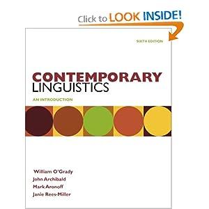 Contemporary Linguistics William O'Grady, John Archibald, Mark Aronoff and Janie Rees-Miller