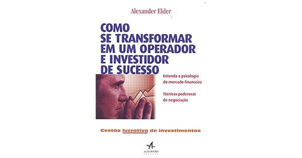b5c6fcd88 Como se transformar em um operador e investidor de sucesso - 9788550801094  - Livros na Amazon Brasil