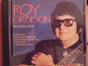 Roy Orbison Bye Bye Love Amazon Com Music