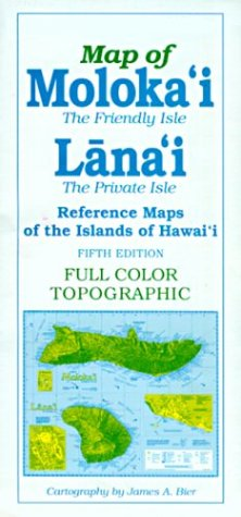 - Reference Maps of the Islands of Hawai'i: Map of Moloka'i the Friendly Isle Lana'i the Private Isle (Reference Maps of the Islands of Hawai'i)