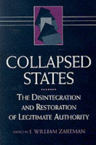 Collapsed States: The Disintegration and Restoration of Legitimate Authority