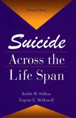 Suicide Across The Life Span: Premature Exits (Death, Education, Aging and Health Care)