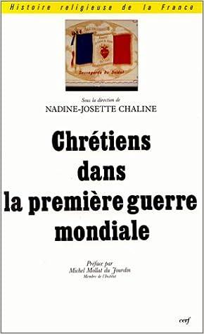 CHRETIENS DANS LA 1ERE GUERRE MONDIALE. Actes des Journées tenues à Amiens et à Péronne les 16 mai et 22 juillet 1992 pdf ebook