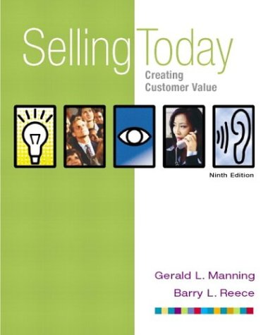 Selling Today:  Creating Customer Value, Ninth Edition
