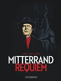 Mitterrand Requiem  par Joël Callède