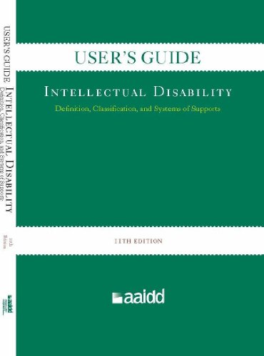 User's Guide (to Accompany the 11th edition of Intellectual Disability: Definition, Classification, and Systems of Support)