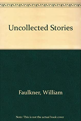 book cover of Uncollected Stories of William Faulkner