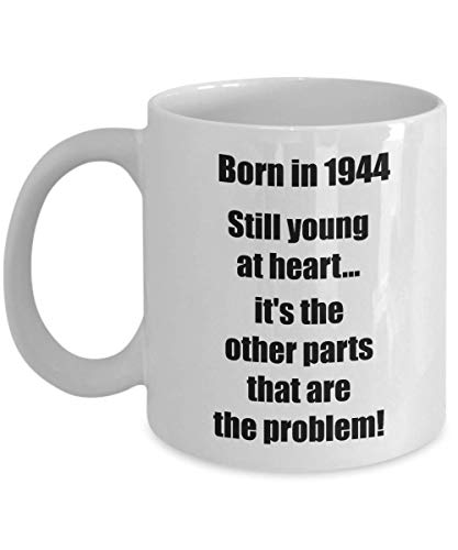 Happy 75th Birthday Mug 75 Year Old Gift for Women Men Coffee Tea Cup - Born in 1944 Still young at heart...
