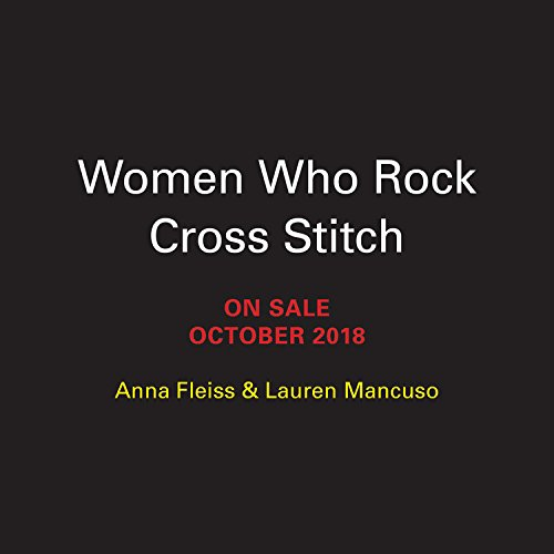 Women Who Rock Cross-Stitch: 30 Powerful Patterns to Unleash