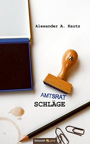 Amtsratschläge  [Kautz, Alexander A.] (Tapa Blanda)